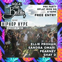 Rock The Belles x HipHop Hype Pre Party at Flat Iron Square on Saturday 25th May 2019
