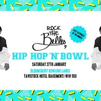 Hip Hop N Bowl at Bloomsbury Bowl on Saturday 27th January 2018