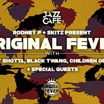 Original Fever at Jazz Cafe on Monday 19th February 2018