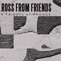 Ross from Friends at Phonox on Friday 4th October 2019