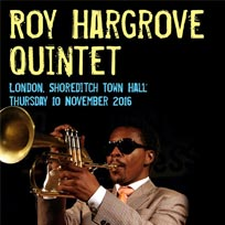 Roy Hargrove Quintet at Shoreditch Town Hall on Thursday 10th November 2016