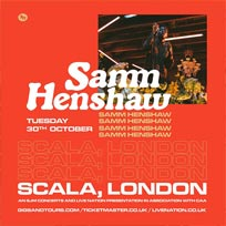 Samm Henshaw at Scala on Tuesday 30th October 2018