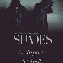 Shades at Archspace on Saturday 8th April 2017