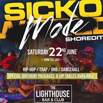 Sicko Mode at The Lighthouse Bar and Club on Saturday 22nd June 2019