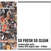 So Fresh So Clean at Paradise by way of Kensal Green on Sunday 25th August 2019