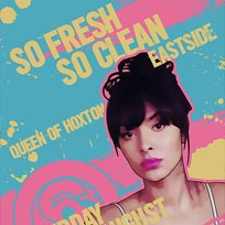 So Fresh So Clean at Queen of Hoxton on Saturday 13th August 2016