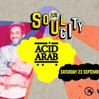 Soul City w/ Acid Arab at Jazz Cafe on Saturday 23rd September 2017