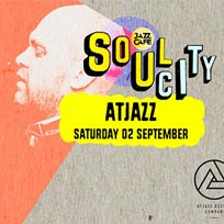 Soul City w/ Atjazz at Jazz Cafe on Saturday 2nd September 2017