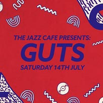 Soul City w/ Guts at Jazz Cafe on Saturday 14th July 2018