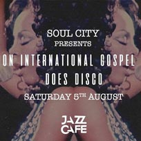 Soul City : London International Gospel Choir Does Disco at Jazz Cafe on Saturday 5th August 2017