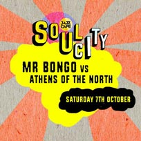 Soul City: Mr Bongo vs Athens Of The North at Jazz Cafe on Saturday 7th October 2017