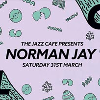 Soul City w/ Norman Jay at Jazz Cafe on Saturday 31st March 2018