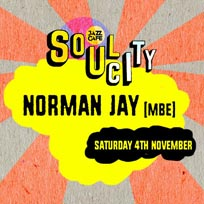 Soul City w/ Norman Jay at Jazz Cafe on Saturday 4th November 2017