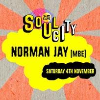 Soul City w/ Norman Jay at Jazz Cafe on Saturday 4th November 2017