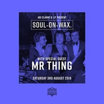 Soul on Wax at Horse & Groom on Saturday 3rd August 2019