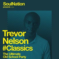 Trevor Nelson's Soul Classics at Omeara on Saturday 10th November 2018