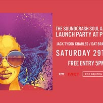 Soundcrash Soul & Funk Weekender Launch Party at Pop Brixton on Saturday 29th April 2017