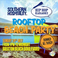 Rooftop Beach Party at Brixton Beach Boulevard on Sunday 24th July 2016