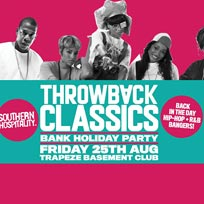 Throwback Classics Bank Holiday Party! at Trapeze on Friday 25th August 2017