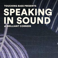 Speaking In Sound at Brilliant Corners on Monday 13th March 2017