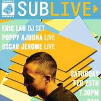 Sublive w/ Eric Lau at Old Street Records on Saturday 25th February 2017