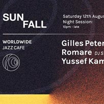 Worldwide: Sunfall Night Session at Jazz Cafe on Saturday 12th August 2017