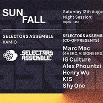 Selectors Assemble: Sunfall Night Session at Kamio on Saturday 12th August 2017