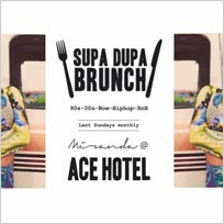 Supa Dupa Brunch Party x Ace Hotel Miranda at Ace Hotel on Sunday 25th February 2018