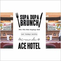 Supa Dupa Brunch Party x Ace Hotel Miranda at Ace Hotel on Sunday 29th April 2018