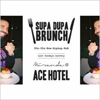 Supa Dupa Brunch Party x Ace Hotel Miranda at Ace Hotel on Sunday 25th March 2018