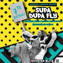Supa Dupa Fly 7th Birthday Party at Omeara on Saturday 31st March 2018