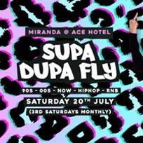 Supa Dupa Fly x Ace Hotel Miranda at Ace Hotel on Saturday 20th July 2019
