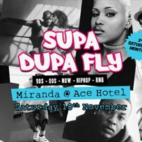 Supa Dupa Fly x Ace Hotel Miranda at Ace Hotel on Saturday 18th November 2017