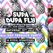 Supa Dupa Fly x All Day Terrace Party at PITCH Stratford on Saturday 13th July 2019
