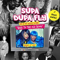 Supa Dupa Fly x Back To The Old Skool at Paradise by way of Kensal Green on Friday 4th May 2018