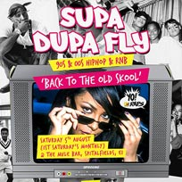 Supa Dupa Fly x Back to the Old Skool at The Mule Bar on Saturday 5th August 2017