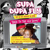 Supa Dupa Fly x Back to the Old Skool at The Mule Bar on Saturday 1st July 2017