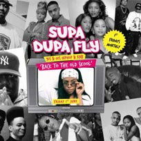 Supa Dupa Fly x Back To The Old Skool at Paradise by way of Kensal Green on Friday 1st June 2018