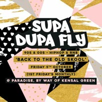 Supa Dupa Fly at Omeara on Friday 5th October 2018