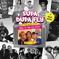 Supa Dupa Fly x Back To The Old Skool at Paradise by way of Kensal Green on Friday 6th July 2018