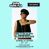 Supa Dupa Fly x The Curtain at The Curtain on Saturday 12th October 2019