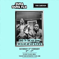 Supa Dupa Fly x The Curtain at The Curtain on Saturday 9th February 2019