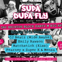 Supa Dupa Fly Block Party at Brixton Big Apple on Sunday 13th November 2016