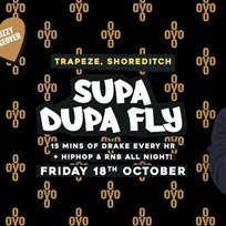 Supa Dupa Fly x Drizzy Takeover at Trapeze on Friday 18th October 2019