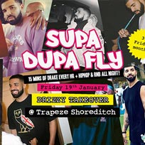 Supa Dupa Fly Drizzy Takeover at Trapeze on Friday 19th January 2018