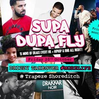 Supa Dupa Fly Drizzy Takeover at Trapeze on Friday 20th October 2017
