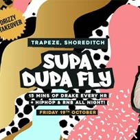 Supa Dupa Fly at Trapeze on Friday 19th October 2018