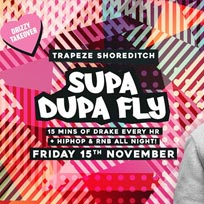 Supa Dupa Fly x Drizzy Takeover at Supa Dupa Fly on Friday 15th November 2019