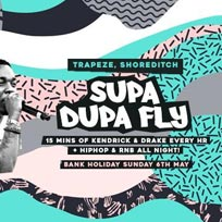 Supa Dupa Fly: Drizzy vs Kendrick at Trapeze on Sunday 6th May 2018