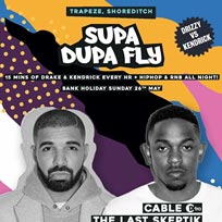 Supa Dupa Fly x Drake vs Kendrick x Bank Hol Sun at Trapeze on Sunday 26th May 2019